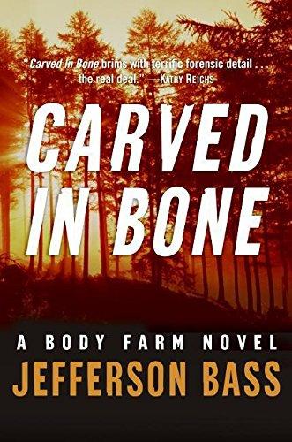 Carved in Bone (Body Farm Novel): Jefferson Bass