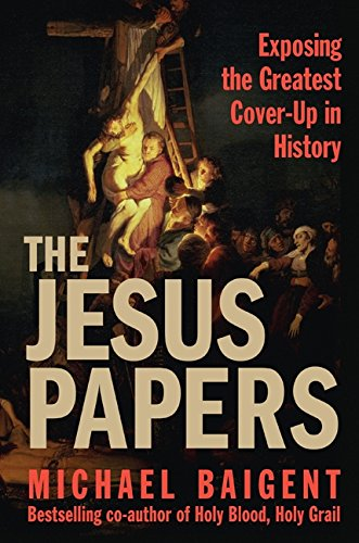 9780061121326: The Jesus Papers: Exposing the Greatest Cover-Up in History