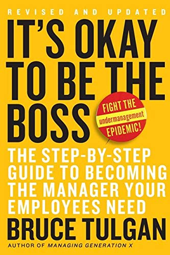 9780061121364: It's Okay to Be the Boss: The Step-By-Step Guide to Becoming the Manager Your Employees Need