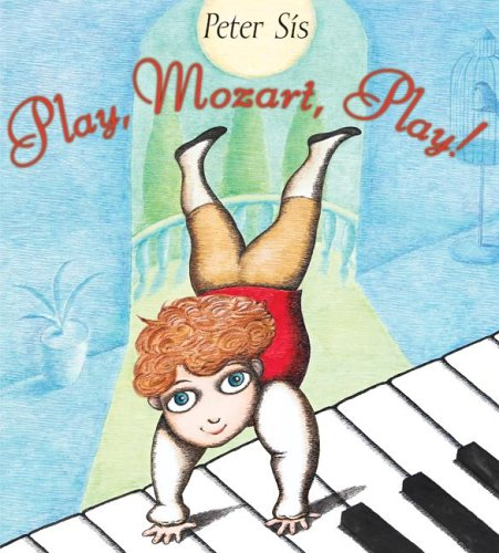 Play, Mozart, Play! 9780061121814 Listen. A little boy named Wolfgang Amadeus Mozart is playing the piano. Look. He is playing backward! He is playing blindfolded! Imagine. What must his life be like? Play, Mozart, play! Acclaimed artist Peter Sís introduces very young children to the child genius Wolfgang Amadeus Mozart in this picture book tribute to the beauty of listening, looking, imagining, and -- most of all -- playing!