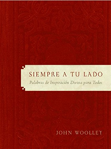 siempre a tu lado: Palabras de Inspiracion Divina para Todos (Spanish Edition) (0061121940) by John Woolley