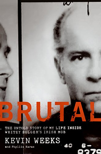 9780061122699: Brutal: Untold Story of My Life Inside Whitey Bulger's Irish Mob