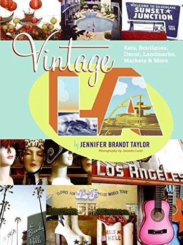 9780061122781: Vintage Los Angeles: Eats, Boutiques, Decor, Landmarks, Markets and More