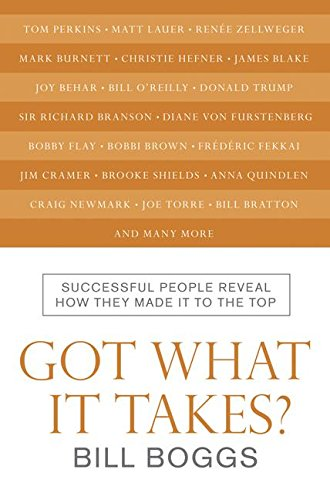 9780061122927: Got What It Takes?: Successful People Reveal How They Made It to the Top