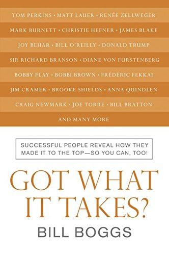 9780061122934: Got What It Takes?: Successful People Reveal How They Made It to the Top--So You Can, Too!