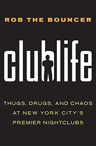 9780061123887: Clublife: Thugs, Drugs, and Chaos at New York City's Premier Nightclubs
