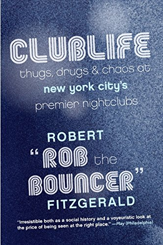 9780061123894: Clublife: Thugs, Drugs, and Chaos at New York City's Premier Nightclubs