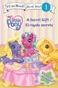 9780061123917: My Little Pony: A Secret Gift/El regalo secreto (I Can Read Book 1) (Spanish Edition)