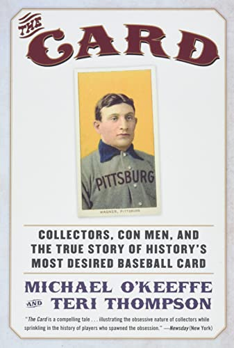 9780061123931: The Card: Collectors, Con Men, and the True Story of History's Most Desired Baseball Card