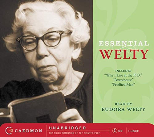 9780061124198: Essential Welty: Why I Live at the P.O.; A Memory; Powerhouse and Petrified Man