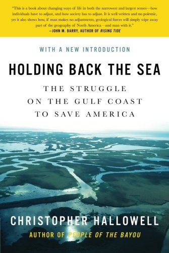 9780061124242: Holding Back the Sea: The Struggle on the Gulf Coast to Save America