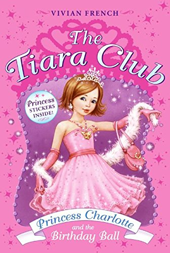 9780061124280: Princess Charlotte and the Birthday Ball [With Stickers] (Tiara Club)