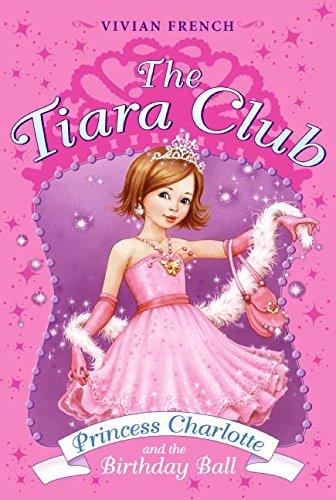 9780061124310: Princess Charlotte and the Birthday Ball (Tiara Club at Silver Towers)