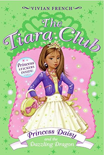 Princess Daisy And the Dazzling Dragon (The Tiara Club, No. 3) (0061124338) by Vivian French