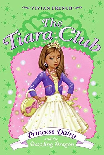 9780061124341: Tiara Club 3: Princess Daisy and the Dazzling Dragon, The (Tiara Club at Silver Towers)