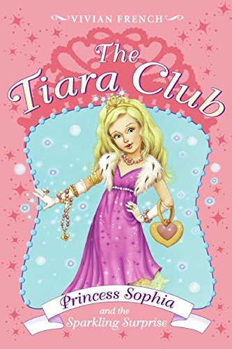 9780061124389: Princess Sophia and the Sparkling Surprise (Tiara Club at Silver Towers)