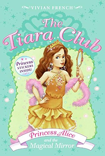 9780061124396: Princess Alice and the Magical Mirror [With Stickers] (Tiara Club)