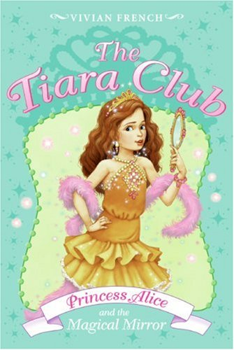 9780061124402: The Tiara Club 4: Princess Alice and the Magical Mirror