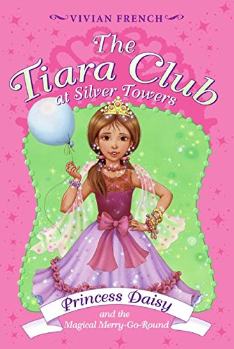 9780061124457: Tiara Club at Silver Towers 9: Princess Daisy and the Magical Merry-Go-Roun, The