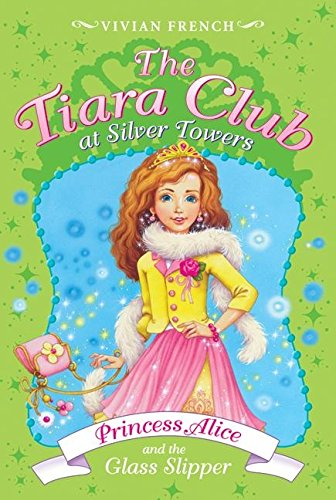 9780061124471: Tiara Club at Silver Towers 10: Princess Alice and the Glass Slipper, The