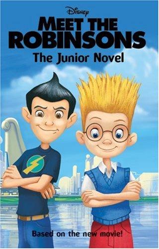 Meet the Robinsons: The Junior Novel: Trimble, Irene; Olin,