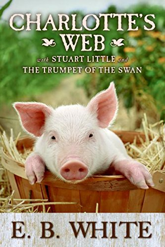 9780061125577: Charlotte's Web with Stuart Little and The Trumpet of the Swan