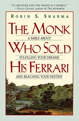 The Monk Who Sold His Ferrari: A: Sharma, Robin