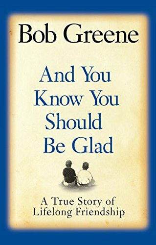 9780061126857: And You Know You Should Be Glad: A True Story of Lifelong Friendship