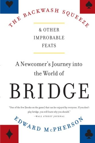 9780061127656: The Backwash Squeeze and Other Improbable Feats: A Newcomer's Journey Into the World of Bridge