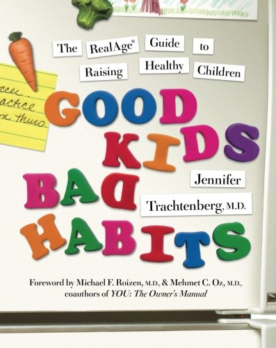 9780061127755: Good Kids, Bad Habits: The RealAge Guide to Raising Healthy Children (Realage Guides)