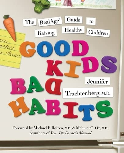 9780061127755: Good Kids, Bad Habits: The RealAge Guide to Raising Healthy Children