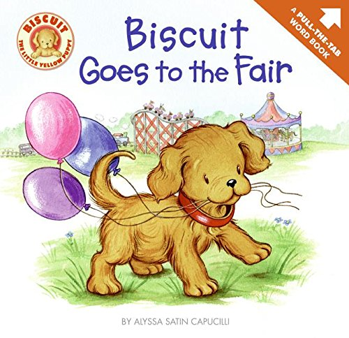 9780061128400: Biscuit Goes to the Fair: A Pull-the-Tab Word Book