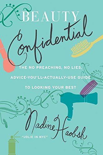 9780061128639: Beauty Confidential: The No Preaching, No Lies, Advice-You'll- Actually-Use Guide to Looking Your Best