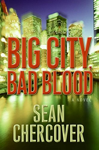 Big City Bad Blood (Signed First Edition): Sean Chercover