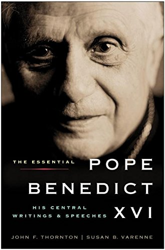 9780061128837: The Essential Pope Benedict XVI: His Central Writings and Speeches