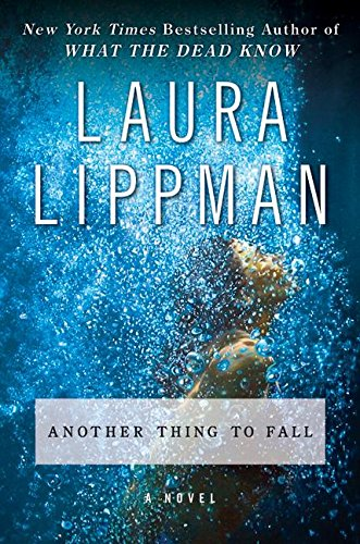 Another Thing to Fall: A Novel (Tess Monaghan Mysteries): Lippman, Laura