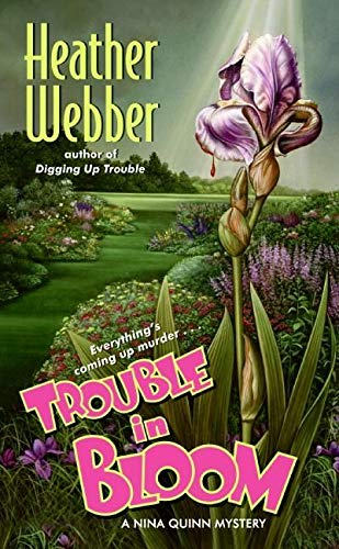 9780061129711: Trouble in Bloom: A Nina Quinn Mystery (Nina Quinn Mysteries)