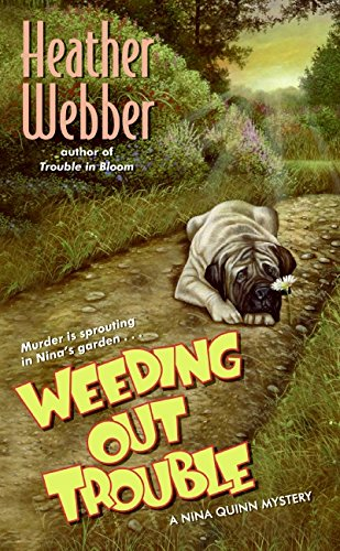 9780061129728: Weeding Out Trouble: A Nina Quinn Mystery