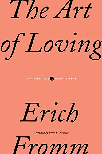 THE ART OF LOVING : An Enquiry Into the Nature of Love : 50th Anniversary Edition