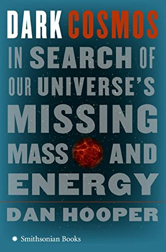 9780061130328: Dark Cosmos: In Search of Our Universe's Missing Mass and Energy