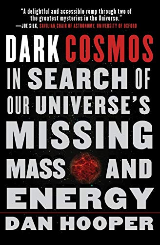 9780061130335: Dark Cosmos: In Search of Our Universe's Missing Mass and Energy