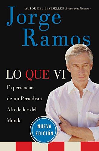 9780061130427: Lo Que Vi: Experiencias de un periodista alrededor del mundo (Spanish Edition)