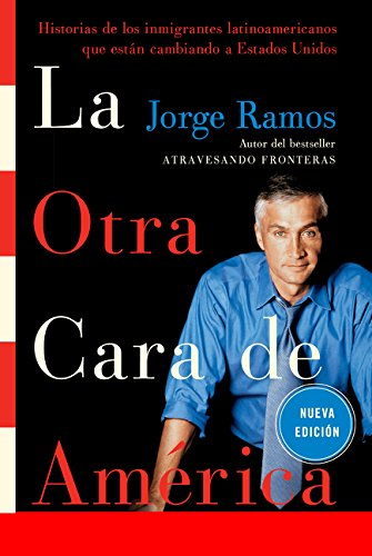 9780061130434: La Otra Cara de America / The Other Face of America SPA: Historias de los immigrantes latinoamericanos que estan cambiando a Estados Unidos (Spanish Edition)