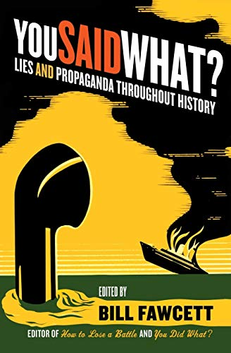 9780061130502: You Said What?: Lies and Propaganda Throughout History