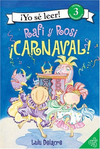 Rafi and Rosi: Carnival! (Spanish edition): Rafi y Rosi: iCarnaval! (I Can Read Book 3): Delacre, ...