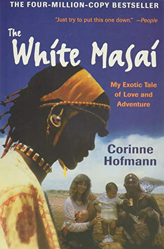 9780061131530: The White Masai: My Exotic Tale of Love and Adventure