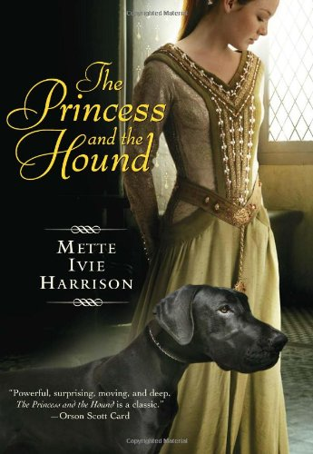 The Princess and the Hound ***SIGNED***: Mette Ivie Harrison