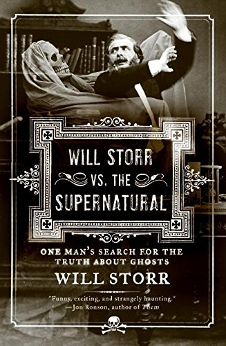 9780061132193: Will Storr Vs. the Supernatural: One Man's Search for the Truth about Ghosts
