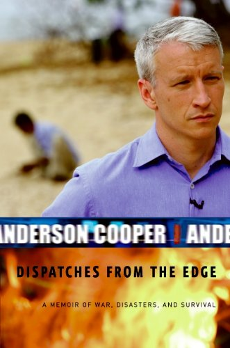 9780061132384: Dispatches from the Edge: A Memoir of War, Disasters and Survival