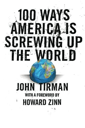 9780061133015: 100 Ways America is Screwing Up the World